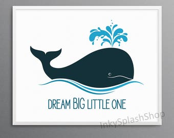 Nautical nursery Whale art print Dream big little one Inspirational quote printable Kids room wall decor Baby bedroom poster Gender neutral