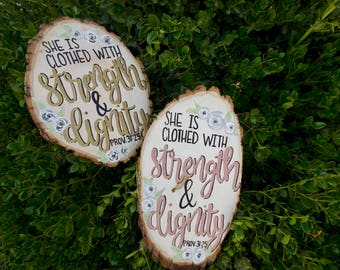 Wood Slice, Mother's Day Gift, Proverbs 31:25, She Is Clothed With Strength and Dignity