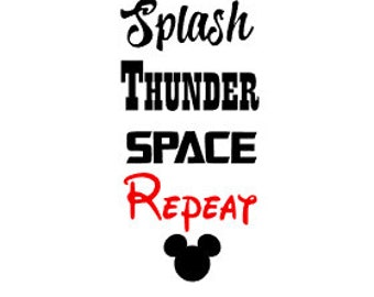 DISNEY Splash, Thunder, Space REPEAT; Quality Vinyl Decal, Disney Inspired Yeti Decal, Disney Car Decal, Gifts for Disney addicts!!!!