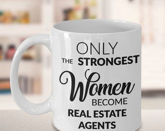 Female Real Estate Agent Gifts - Only the Strongest Women Become Real Estate Agents Coffee Mug Gift