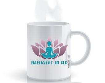 Namastay In Bed 2 - Funny Coffee Mug, Namaste, yoga
