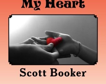 Straight From My Heart - Poetry Book By Scott Booker