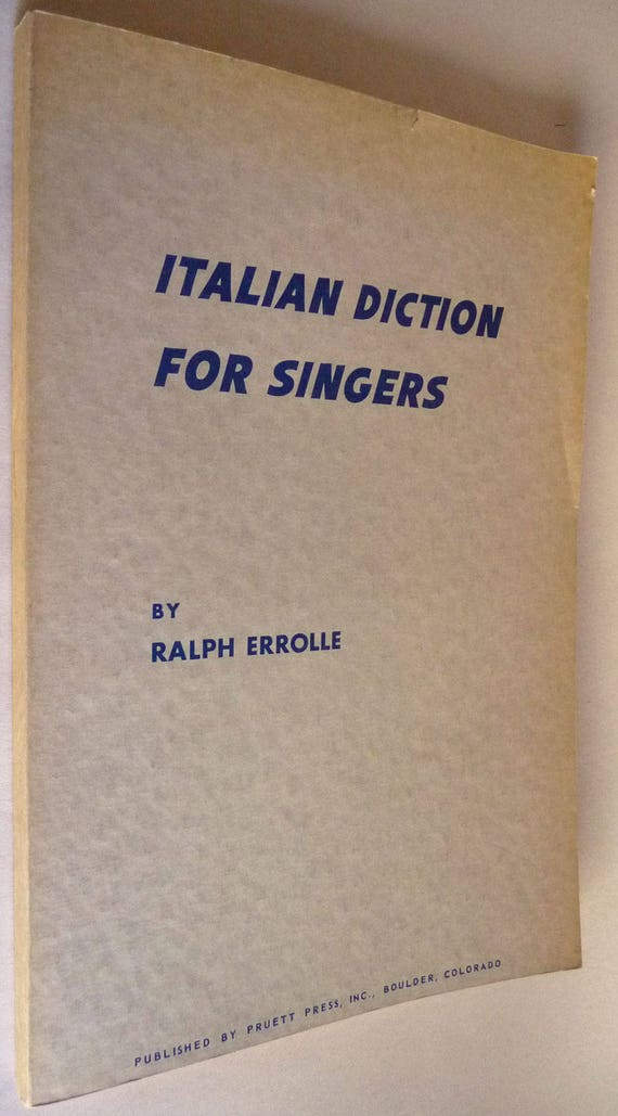 Italian Diction for Singers 1953 by Ralph Errolle - Pruett Press Publisher - Music Opera Singing Enunciation
