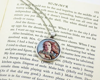 Pendant Necklace - Venus Botticelli Can U Not - Meme Jewelry, Meme Gifts, Dank Memes, Funny Gifts, Internet Gifts, Birthday Gift, Vintage