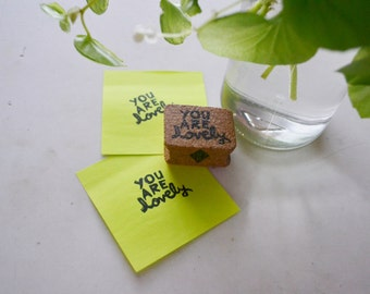 "Hand-Carved Rubber Stamp: ""You Are Lovely"""