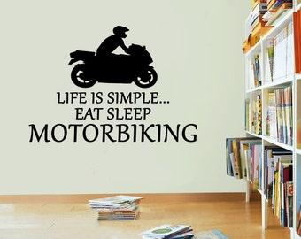Life Is Simple Motorbiking Vinyl Sticker Eat Sleep Break Decal Wall Art