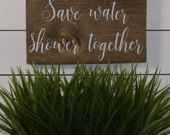 Save Water Shower Together, Bathroom Decor