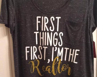 First things first, I'm the Realtor Tee