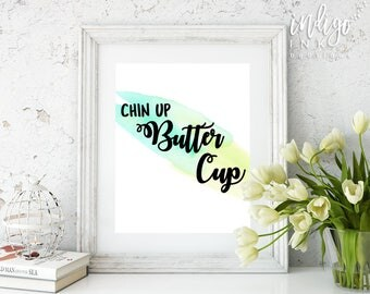 Chin Up Buttercup Typography Art Print| Boss Lady | Watercolor Printable | Encouraging Quote | Art Prints Quotes | Motivational Poster