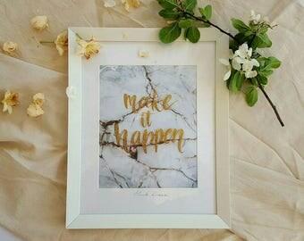 Make it happend quote art print, motivation print, calligraphy print, gold glitter, marble print, unique home decor, inspirational print