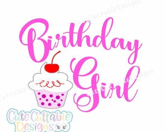 Birthday Girl SVG Cut File Happy Birthday Svg, Eps, DXF and Printable Png Silhouette Studio Cricut Vector Clip Art Cuttable Design
