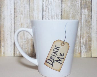 Drink Me Latte Mug-Alice in Wonderland, Tea Cup, Coffee Lover, Gift for Her, Gift for Him, Custom Mug, Mom Gift, Personalized Gift