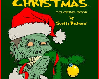 The Zombies that Ate Christmas - Coloring Book - FREE Personalized signature from Scotty option!