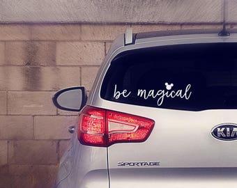 Be Magical Decal || Be Magical Sticker || Disney Decal || Disney Sticker || Disney Car Decal || Disney Magic Car Decal || Disney World Decal