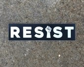 RESIST with fist - vinyl sticker black white anti-trump