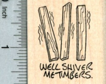 Shiver Me Timbers Rubber Stamp, Pirate Saying G32224 Wood Mounted