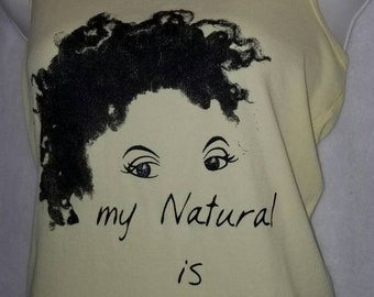 "Yellow Natural Tank Top T Shirt / Yellow ""My Natural is Beautiful"" and ""Natural Girl"" Tank Top"