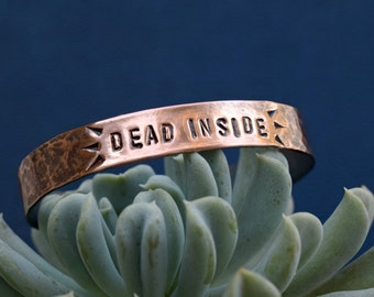 Say Anything - Custom Cuff - Personalized Bracelet  - Dead Inside - Solid Copper - Salvaged - Best Friends - Friendship - Inside Joke