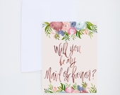 Wedding - Will You Be My Maid of  Honor - Pantone Colors Floral Watercolor  - Painted & Hand Lettered Greetings - A-2