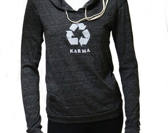 Karma| Lightweight soft pullover hoodie| organic cotton blend| recycle symbol| Great gift for her| spring and autumn jumper| Yoga apparel.