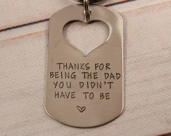 Thanks For Being the Dad You Didn't Have To Be Dog Tag Keychain