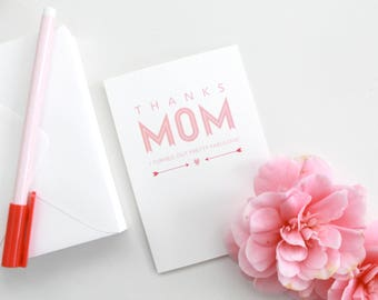 "Mother's Day Card - "" THANKS MOM - I turned out pretty fabulous""  with a pink heart and arrows"