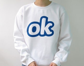 OK sweatshirt