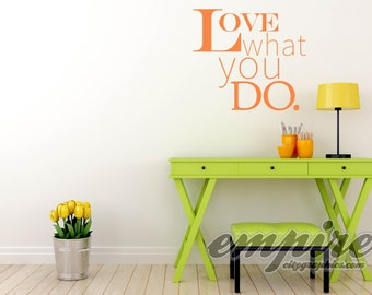 Love What You Do vinyl wall decal, Inspirational wall decals, Motivational wall decal