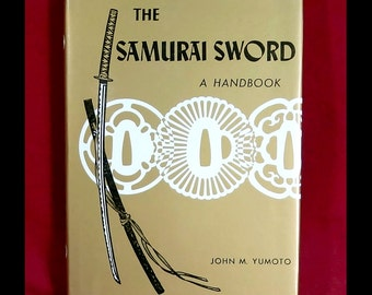 The Samurai Sword A Handbook - Vintage Hardcover w/ DJ - Profusely Illustrated - Japanese History / Swordsmithing / Warriors / Tradition