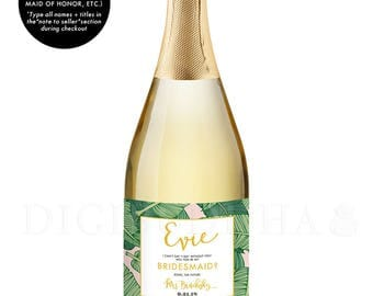 Bridal Party CHAMPAGNE LABELS Bridesmaid Proposal Be My Bridesmaid Gift Maid of Honor Gift Label Proposal Bridal Party Gift Ideas - Evie