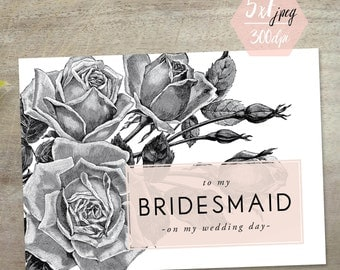 To My Bridesmaid Thank You Card | PRINTABLE CARD Download | Rustic Etched Floral Design
