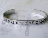 Eff You See Kay Cancer Hand Stamped Aluminum Cuff Bracelet, survivor, fuck cancer, inspirational