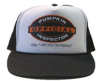 Official Pumpkin Inspector, May I see your pumpkins? Trucker mesh Hat  -  snapback snap back style - Black, Orange and White
