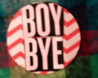 Boy bye magnet