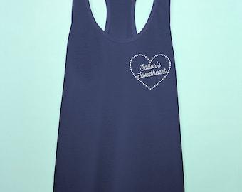 Sailor's Sweetheart tank top. us Navy wife or girlfriend tank top. Navy bride gift. us Navy love workout or sleep Racerback tank shirt.