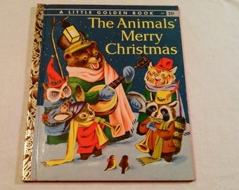 "Vintage Little Golden Book, ""The Animals' Merry Christmas"" by Kathryn B. Jackson, Pictures by Richard Scarry, 1958 ""A Printing."""