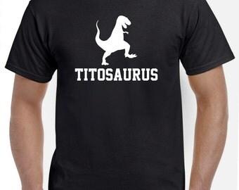 Tito Shirt-Tito Gift for New Tito-Titosaurus Tshirt Funny Gift