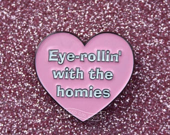 Eye-rollin' with the homies Pin