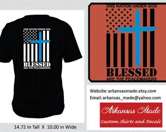 One nation under God, blessed are the peacemakers flag with blue cross, back the blue, Police shirt, flag shirt, cop shirt, American flag