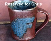 Reserved for Chris:  Two Game of Thrones Inspired Mugs