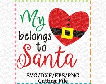 EXCLUSIVE SVG My heart belongs to Santa Cutting File, Santa cut file, Christmas svg, Santa cutting file, Santa svg, santa svg