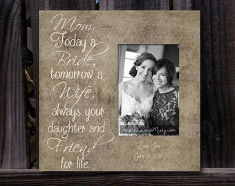 Personalized Mother of the Bride, Picture Frame, Wedding frame, Parents of, Gifts for her, Today a bride, quote frame, Gifts for mom, frame