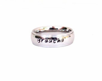 Breathe- Ring Meditation Yoga Ring Inspirational ring breathe quote Hand Stamped Stainless Steel Jewelry