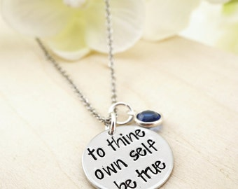 SALE!!! To thine own self be true hand stamped inspirational necklace with Swarovski birthstone charm - Sweet 16 Gift - Teen Girl Jewelry