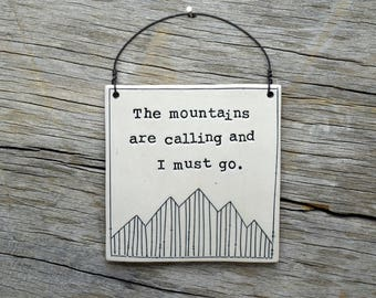 John Muir quote handmade Wall Plaque. The mountains are calling and I must go. Mountain home decor. Nature lover gift.  IN STOCK