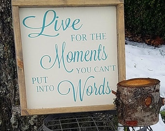 Live for the moments you can't put into words - framed wooden sign - home decor - gallery wall sign - inspirational sign - farmhouse sign