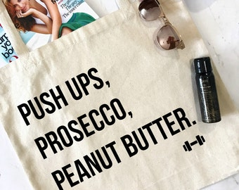 Pushups, Prosecco, Peanut Butter Weekend Tote Bag, Farmers Market Tote, Workout Bag, Funny Workout Tote, Workout Tote, Funny Tote Bag