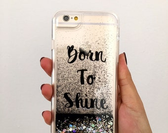 Liquid glitter iphone 7 case, Iphone 7 PLUS case, Fashion IPhone case,Chic IPhone Case,Clear IPhone Case, titled Born To Shine