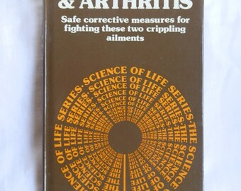 Vintage Hardcover Book: RHEUMATISM & ARTHRITIS Published by Science of Life Books 1981