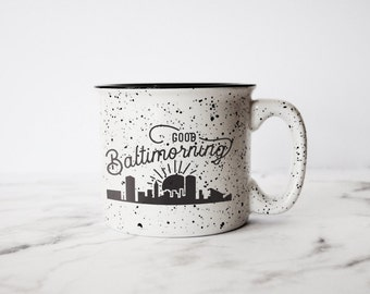 Good Baltimorning - Ceramic Mug